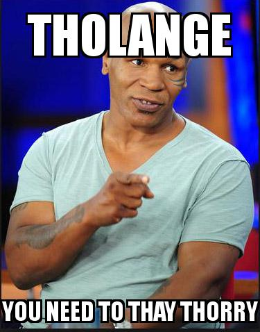 Mike Tyson Interview with the caption tholange you need to thay thorry