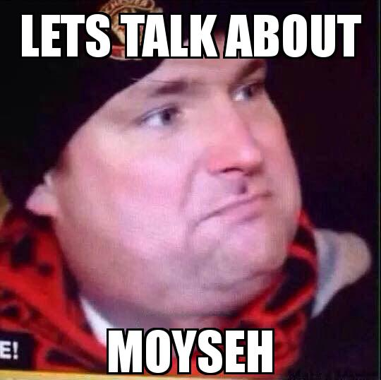 Manchester Utd Supporter who doesn't care  with the caption lets talk about moyseh