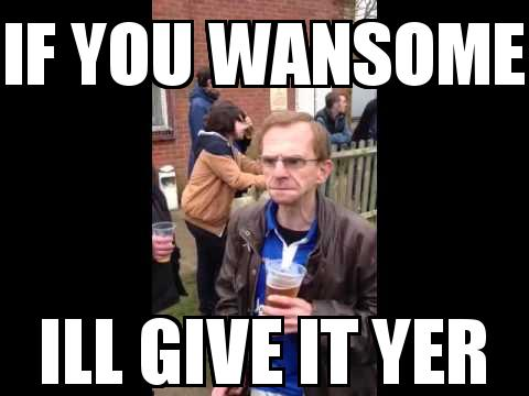 The Wealdstone Raider with the caption if you wansome ill give it yer