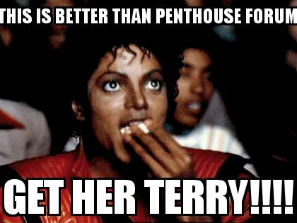 Michael Jackson Popcorn with the caption This is better than Penthouse Forum Get her Terry!!!!