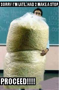 Big Bag of Popcorn Teacher Guy with the caption Sorry I'm Late..Had 2 Make a Stop Proceed!!!!