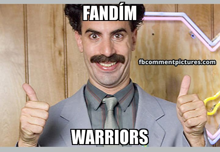 Borat Thumbs Up with the caption Fandím Warriors