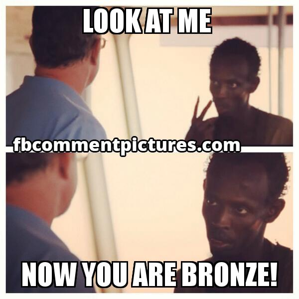 Look at Me I am the Captain Now - Captain Philips with the caption Look at me  Now you are Bronze!