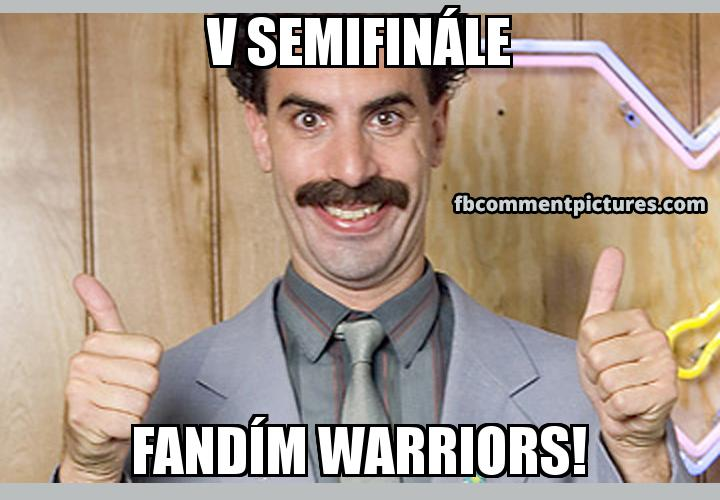 Borat Thumbs Up with the caption V semifinále fandím Warriors!