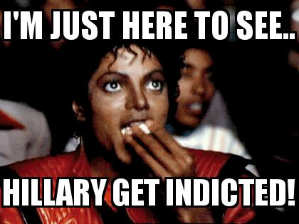 Michael Jackson Popcorn with the caption I'm Just Here to see.. Hillary get indicted!