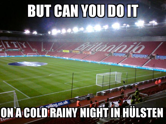 Stoke City Stadium with the caption but can you do it On a cold rainy night in hülsten