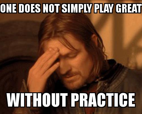 One Does not simply guy covering his face with the caption One does not simply play great without practice