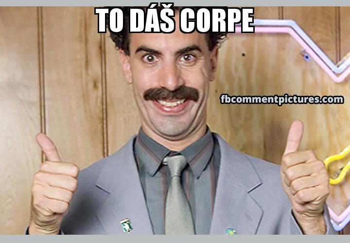 Borat Thumbs Up with the caption To dáš Corpe