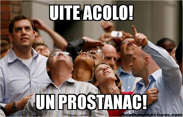 Group of People Pointing Up with the caption Uite Acolo! UN PROSTANAC!