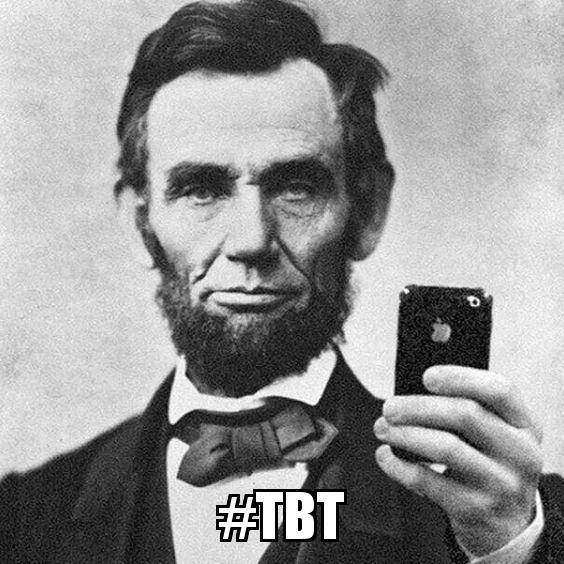 Abraham Lincoln with the caption  #TBT